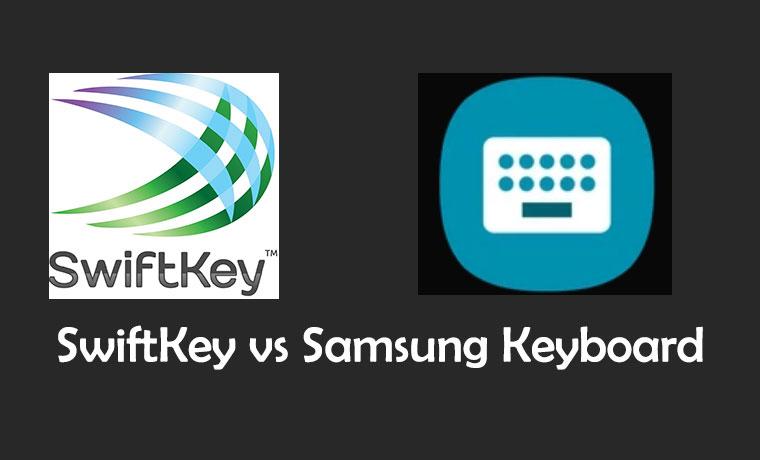 SwiftKey vs Samsung Keyboard